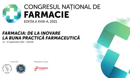 """Congresul Naţional de Farmacie: """"Farmacia – de la inovare la buna practică farmaceutică"""", 15-17 septembrie 2021"""